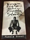 Imagine Being More Afraid of Freedom Than Slavery Poems Signed By Panel Sneed