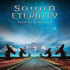 SOUND OF ETERNITY-VISIONS & DREAMS  CD NEW