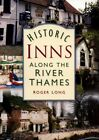 Historic inns along the River Thames by Roger Long (Paperback)