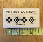 Stampin Up THANKS SO MUCH Wood Mount Single Stamp Retired