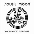 SOLEIL MOON - ON THE WAY TO EVERYTHING NEW CD