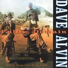 DAVE ALVIN - PUBLIC DOMAIN: SONGS FROM THE WILD LAND NEW CD