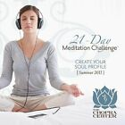 CHOPRA CENTER - SUMMER 2011 MEDITATION CHALLENGE: CREATE YOUR SOUL NEW CD