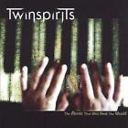 TWINSPIRITS - THE MUSIC THAT WILL HEAL THE WORLD NEW CD