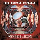 THRESHOLD - PSYCHEDELICATESSEN NEW CD