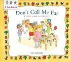 Obesity Dont Call Me Fat by Pat Thomas Hardcover Book
