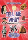 Tell Me Who Paperback Book