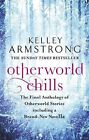 Otherworld Chills Final Tales of the Otherworld by Kelley Armstrong Paperback B