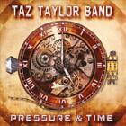 TAZ TAYLOR BAND - PRESSURE & TIME NEW CD