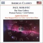 PAUL MORAVEC: THE TIME GALLERY; PROTEAN FANTASY; ARIEL FANSTASY NEW CD