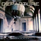 DEPARTURE - HITCH A RIDE NEW CD