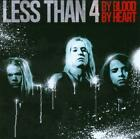 LESS THAN 4 - BY BLOOD BY HEART NEW CD