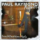PAUL RAYMOND PROJECT - TERMS & CONDITIONS APPLY NEW CD