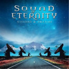 SOUND OF ETERNITY - VISIONS AND DREAMS NEW CD