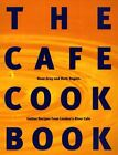 The Cafe Cook Book Italian Recipes from Londons River Cafe