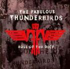 THE FABULOUS THUNDERBIRDS - ROLL OF THE DICE NEW CD