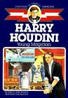 Harry Houdini Young Magician Childhood of Famous Americans