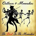 OUTLAWS & MOONSHINE-DEVIL IN THE MOONSHINE  CD NEW