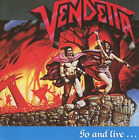 Vendetta-Go And Live... Stay And Die (Re-Release)  CD NEW