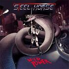 STEEL HORSE-Wild Power  CD NEW