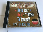 Keep Your Hands to Yourself An ~ The Georgia Satellites CD - MINT 090431144527