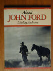 ABOUT JOHN FORD SIGNED BY AUTHOR  FILM DIRECTOR LINDSAY ANDERSON 1981 1ST ED