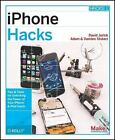 NEW - iPhone Hacks: Pushing the iPhone and iPod touch Beyond Their Limits