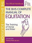 The BHS Complete Manual of Equitation by British Horse Society English Paperba