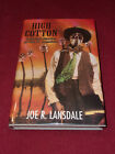 High Cotton by Joe R Lansdale 2000 HC SIGNED first print story collection