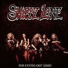 SHIRAZ LANE-FOR CRYING OUT LOUD  CD NEW