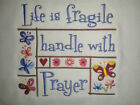 Embroidered Quilt Top Block Life is Fragile Handle with Prayer