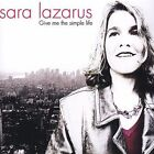 Give Me the Simple Life by Lazarus, Sara