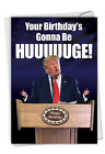 C2557BDG Trump B day Greeting Card ft A Truly Massive Presidential Announcement