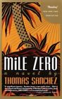 Mile Zero by Sanchez, Thomas
