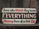 METAL DECOR Those think they know EVERYTHING Annoy Us auto shop word collectible