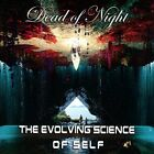 Dead Of Night - The Evolving Science Of Self [CD]