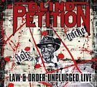 Blind Petition - Law and Order Unplugged (Cd+dvd)