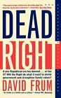 Dead Right by Frum, David