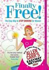 Allen Carrs Finally Free The Easy Way to Stop Smoking for Women by Allen Carr