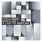Colla Parte-A Cast of Shadows (CD-RP) CD NEW