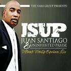 JSUP-The Naro Group Presents Juan Santiago & Uninhibited Praise CD NEW