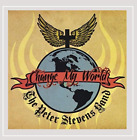 The Peter Stevens Band-Change My World CD NEW