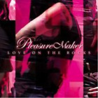 Pleasure Maker-Love On The Rocks CD NEW