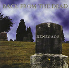 Renegade-BACK FROM THE DEAD CD NEW