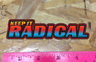 Keep it Radical RAD sticker decal 1980 1980s 80s style 5 plus extra