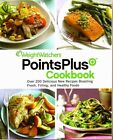 Weight Watchers PointsPlus + Cookbook Over 200 Recipes fresh filling healthy