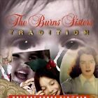 THE BURNS SISTERS - TRADITION: HOLIDAY SONGS OLD & NEW NEW CD