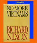 HAND SIGNED NO MORE VIETNAMS by Richard M Nixon First Edition HB 37th President