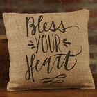 New Primitive BLESS YOUR HEART Small Burlap 8 x 8 Pillow Southern Farmhouse