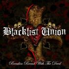 Blacklist Union-Breakin` Bread With the Devil CD NEW